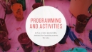 Programming, activities, activations, events